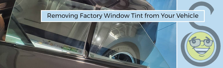 Removing Factory Window Tint from Your Vehicle | Suntamers Southwest Florida